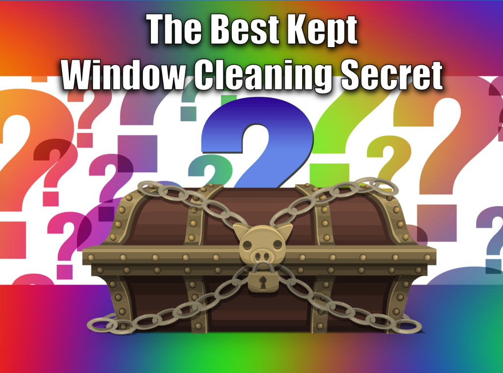 The Best Kept Window Cleaning Secret